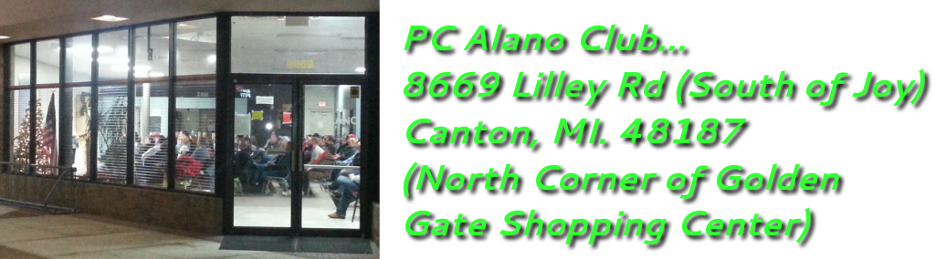 PC Alano Club ...<br />8669 Lilley Rd  (South of Joy)<br />Canton, MI. 48187